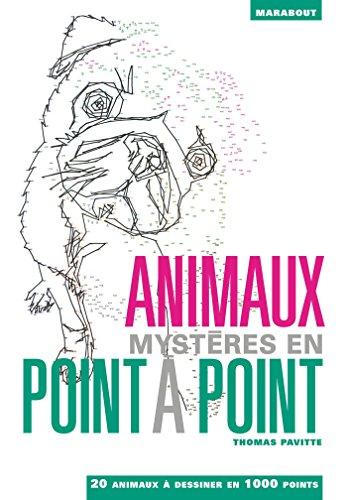 Animaux mystères en point à point: 20 animaux à dessiner en 1000 points par Thomas Pavitte