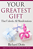 Your Greatest Gift: That Unlocks All Manifestations