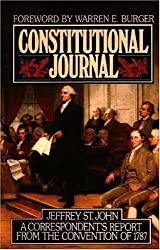 Constitutional Journal: Correspondent's Report from the Convention of 1787 by Jeffrey St. John (2002-06-20)