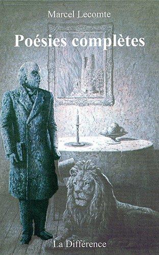 Poésies complètes par Marcel Lecomte, Philippe Dewolf