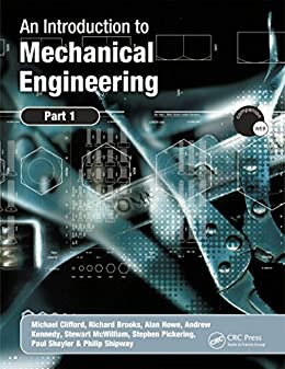 An Introduction to Mechanical Engineering: Part 1 by [Clifford, Michael, Simmons, Kathy, Shipway, Philip]