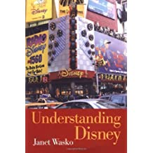 Understanding Disney: The Manufacture of Fantasy by Janet Wasko (2001-04-11)