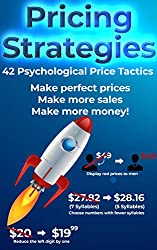 Pricing Strategies. 42 Psychological Price Tactics.: Make perfect prices. Make more sales. Make more money.