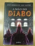 A mão do diabo (portugiesisch) [Broschüre] by José Rodrigues dos Santos