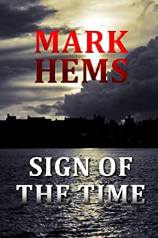 Sign of the Time (English Edition) di [Hems, Mark]