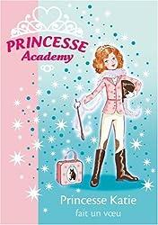 Princesse Academy, Tome 2 : Princesse Katie fait un voeu