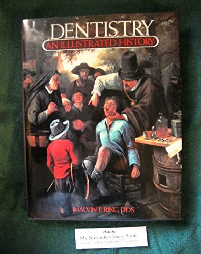 Dentistry: An Illustrated History por Malvin E. Ring
