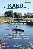 DKV-Gewässerführer für Ostdeutschland: Kanuführer für Mecklenburg-Vorpommern, Brandenburg, Berlin, Sachsen-Anhalt, Thüringen und Sachsen (DKV-Regionalführer) - Günter Eck