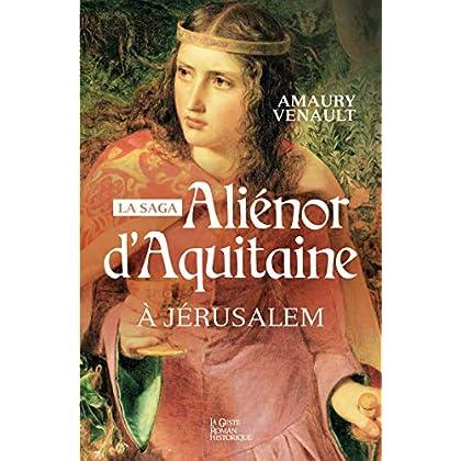 Aliénor d'Aquitaine - Tome 3: À Jerusalem (Alénor d'Aquitaine)