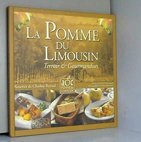 La pomme du Limousin : Terroir et gourmandises : Recettes de Charlou Reynal