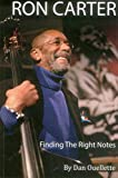 Ron Carter: Finding The Right Notes..
