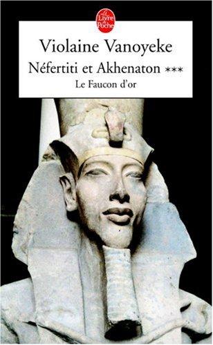 Néfertiti et Akhenaton : Le faucon d'or