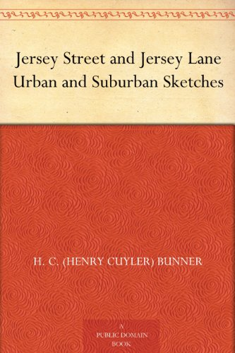 Jersey Street and Jersey Lane Urban and Suburban Sketches (English Edition) (Jersey Hc)