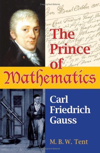 The Prince of Mathematics: Carl Friedrich Gauss (English Edition)