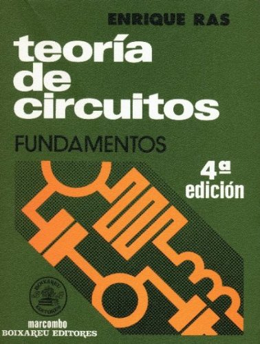 Teoría de Circuitos: Fundamentos (ACCESO RÁPIDO) por Enric Ras Oliva