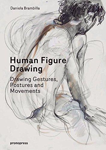 Human Figure Drawing: Drawing Gestures, Postures and Movements par Daniela Brambilla