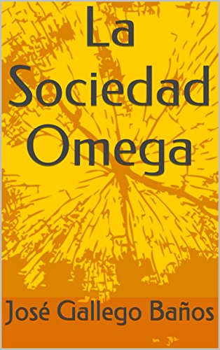 La Sociedad Omega por José Gallego Baños