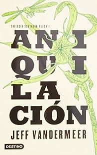 Aniquilación / Annihilation par Jeff VanderMeer