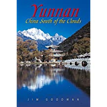 Yunnan: China South of the Clouds (Odyssey Yunnan: China South of the Clouds)