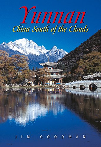 Yunnan: China South of the Clouds (Odyssey Illustrated Guides) por Jim Goodman