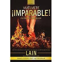 ¡Vuélvete Imparable! Volumen I: Volume 1 (Saga ¡Vuélvete ...