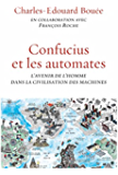 Confucius et les automates : essai (essai français)