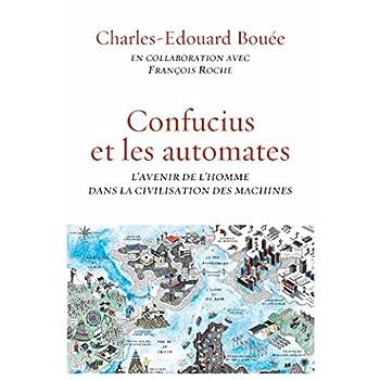Confucius et les automates: essai