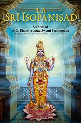 La Sri Isopanisad par Sri Srimad A. C. Bhaktivedanta Swami Prabhupada