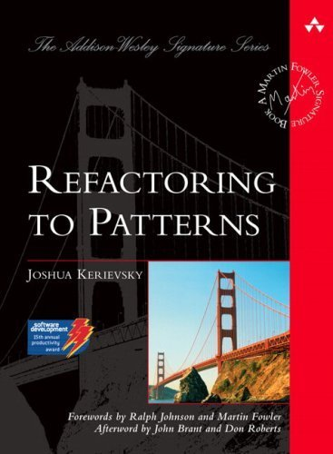 Refactoring to Patterns (Addison-Wesley Signature) by Joshua Kerievsky 1st (first) Edition [05 August 2004]