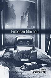 European Film Noir by Andrew Spicer (2007-02-28)