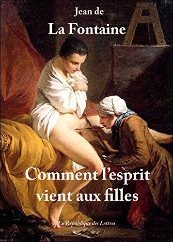 Comment l'esprit vient aux filles: Contes libertins (Folio t. 4844) par Jean De La Fontaine