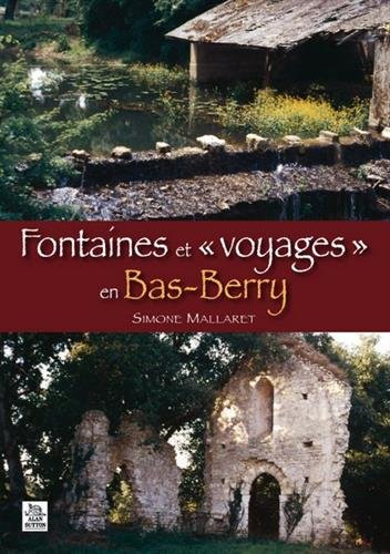 Fontaines et « voyages » en Bas-Berry par Simone Mallaret
