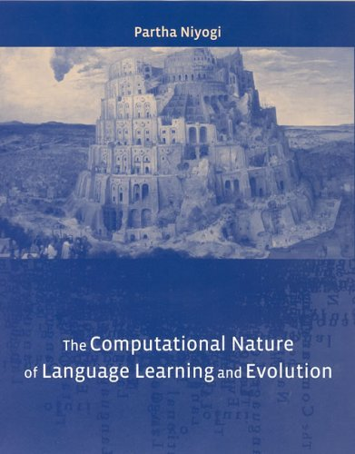 The Computational Nature of Language Learning and Evolution (Current Studies in Linguistics) by Partha Niyogi (2006-04-14)