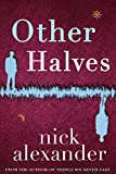 Other Halves (Hannah series Book 2) by Nick Alexander