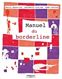 Manuel du borderline (Les manuels de développement personnel) (French Edition)