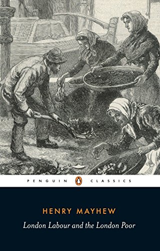 London Labour and the London Poor: Selection (Classics) por Henry Mayhew