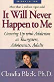 Image of It Will Never Happen to Me: Growing Up with Addiction As Youngsters, Adolescents, Adults (English Edition)