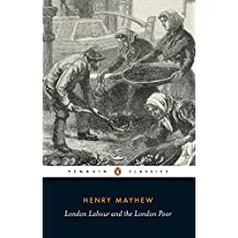 London Labour and the London Poor (Penguin Classics)