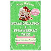 Strangulation & Strawberry Cake: A Culinary Cozy Mystery (Comfort Cakes Cozy Mysteries Book 3) (English Edition)