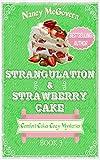 #7: Strangulation & Strawberry Cake: A Culinary Cozy Mystery (Comfort Cakes Cozy Mysteries Book 3)
