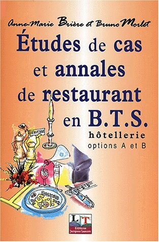 Etudes de cas et Annales de restaurant, BTS Hôtellerie, options A et B