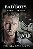 Bad Boys Need Love Too: Nate