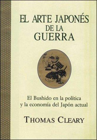 El arte japones de la Guerra (Sabiduria Oriental y Managemen) por Thomas F. Cleary