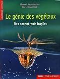 Le génie des végétaux : Des conquérants fragiles