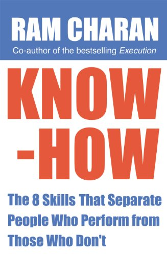 Know-How: The 8 Skills that Separate People who Perform From Those Who Don\'t (English Edition)