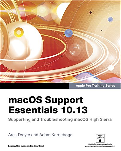 macOS Support Essentials 10.13 - Apple Pro Training Series: Supporting and Troubleshooting macOS High Sierra Descargar Epub Gratis