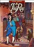Le Fou du roy, tome 4 : Le Roy et l'ombre