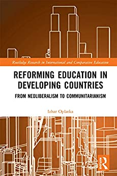 Reforming Education in Developing Countries: From Neoliberalism to Communitarianism (Routledge Research in International and Comparative Education) PDF Descargar