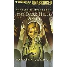Land of Elyon Book 1, The: The Dark Hills Divide (Land of Elyon)
