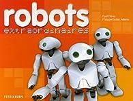Robots extraordinaires par Cyril Fiévet